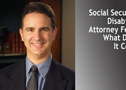 Social Security Disability Attorney Fees: What Does It Cost?