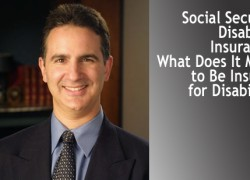 Social Security Disability Insurance: What Does It Mean to Be Insured for Disability?