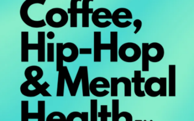 Normalizing the Need for Therapy with Coffee Hip Hop and Mental Health
